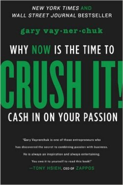 Crush It! by Gary Vaynerchuck