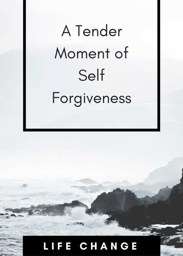 A Tender Moment of Self Forgiveness -- Life Change Can Happen